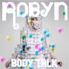 Articole despre Muzica - De ascultat: cel mai recent album Robyn - Body Talk Pt. 3 (Full)